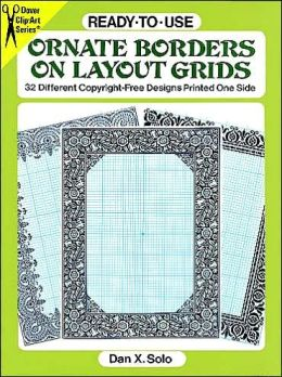 Ready-to-Use Ornate Borders on Layout Grids: 32 Different Copyright-Free Designs Printed One Side