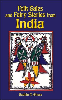Folk Tales and Fairy Stories from India