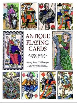 Antique Playing Cards; A Pictorial Treasury