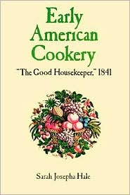 Early American Cookery: The Good Housekeeper