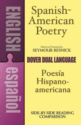 Spanish-American Poetry (Poesia Hispanoamericana): A Dual-Language Anthology