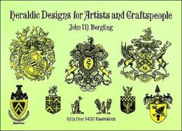 Heraldic Designs for Artists and Craftspeople (Pictorial Archive Series)