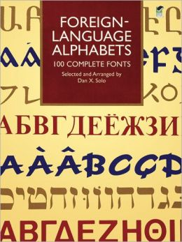 Foreign-Language Alphabets: 100 Complete Fonts