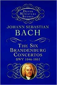 The Six Brandenburg Concertos, BWV 1046-1051 (Dover Miniature Scores Series): (Sheet Music)