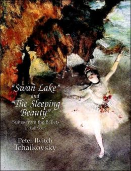 Swan Lake, and, The Sleeping Beauty: Suites from the Ballets in Full Score: (Sheet Music)