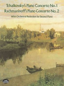 Tchaikovsky's Piano Concerto No. 1 & Rachmaninoff's Piano Concerto No. 2: With Orchestral Reduction for Second Piano