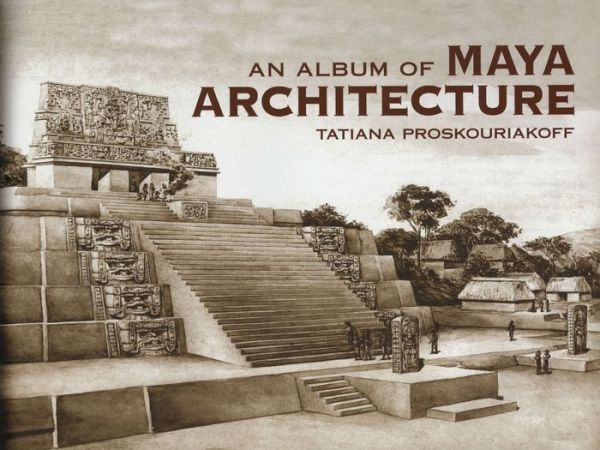 Album of Maya Architecture