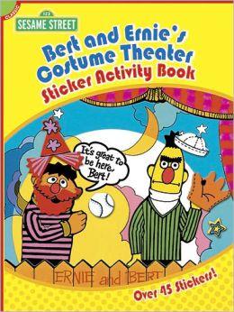 Sesame Street Classic Bert and Ernie's Costume Theater Sticker Activity Book