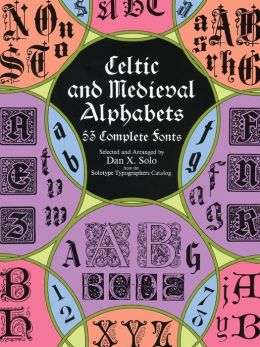 Celtic and Medieval Alphabets: 53 Complete Fonts