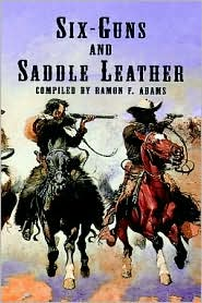 Six Guns and Saddle Leather: A Bibliography of Books and Pamphlets on Western Outlaws and Gunmen