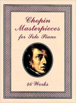 Masterpieces for Solo Piano: 46 Works: (Sheet Music)