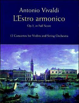 L' Estro Armonico, Op 3, in Full Score: 12 Concertos for 1, 2 and 4 Violins