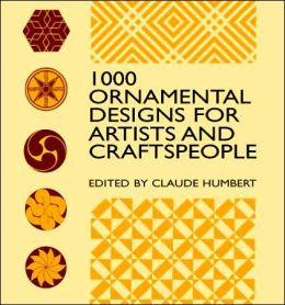 1000 Ornamental Designs for Artists and Craftspeople