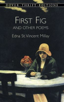 First Fig and Other Poems (Thrift Editions)