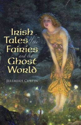 Irish Tales of the Fairies