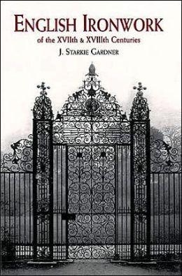English Ironwork of the XVIIth and XVIIIth Centuries