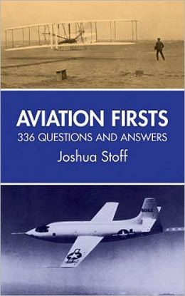 Aviation Firsts: 336 Questions and Answers