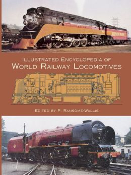 Illustrated Encyclopedia of World Railway Locomotives