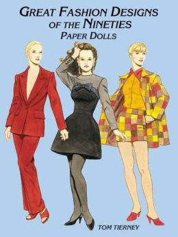 Great Fashion Designs of the Nineties Paper Dolls