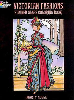 Victorian Fashions Stained Glass Coloring Book