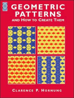 Geometric Patterns: And How to Create Them