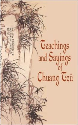 Teachings and Sayings of Chuang Tzu