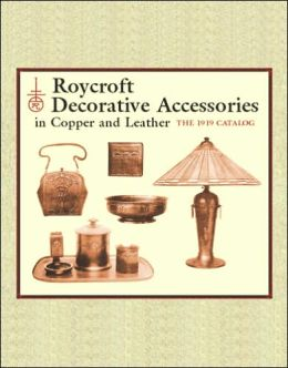 Roycroft Decorative Accessories in Copper and Leather: The 1919 Catalog