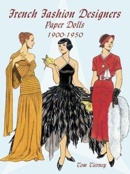 French Fashion Designers: 1900-1950 Paper Dolls