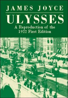 Ulysses: A Reproduction of the 1922 First Edition