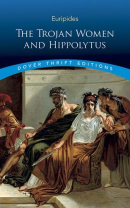 Trojan Women and Hippolytus