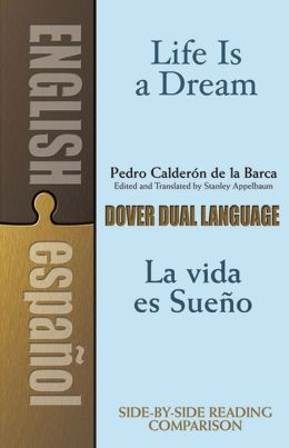Life Is a Dream/La vida es sueno: A Dual-Language Book