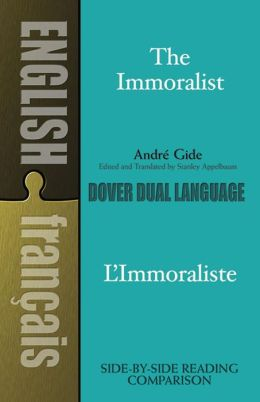 The Immoralist (L'Immoraliste): A Dual - Language Book
