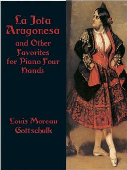 La Jota Aragonesa and Other Favorites for Piano Four Hands