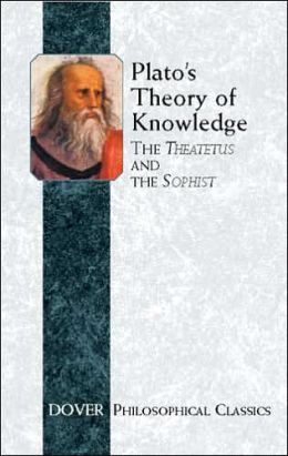 Plato's Theory of Knowledge: The Theatetus and the Sophist