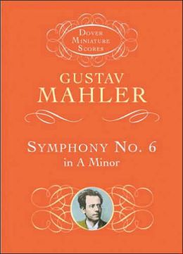 Gustave Mahler: Symphony No.6 in A Minor