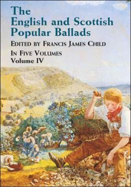 English and Scottish Popular Ballads: In Five Volumes