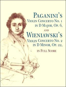 Paganini's Violin Concerto No. 1 in D Major, Op. 6 and Wieniawski's Violin Conce