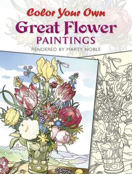 Color Your Own Great Flower Paintings By Marty Noble