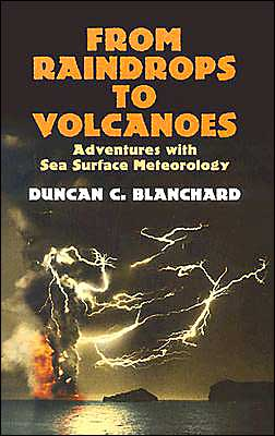 From Raindrops to Volcanoes: Adventures with Sea Surface Meteorology