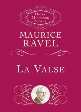 La Valse (Dover Miniature Scores): In Full Score