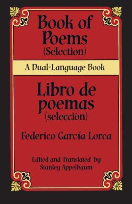 Book of Poems (Selection)/ Libro de poemas (seleccion): A Dual-Language Book