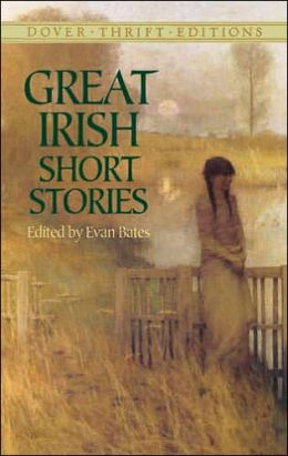 Great Irish Short Stories (Dover Thrift Editions) Evan Bates