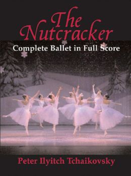 The Nutcracker: Complete Ballet in Full Score (Dover Orchestral Score)
