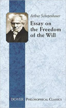 Essay on the Freedom of the Will (Dover Philosophical Classics Series)