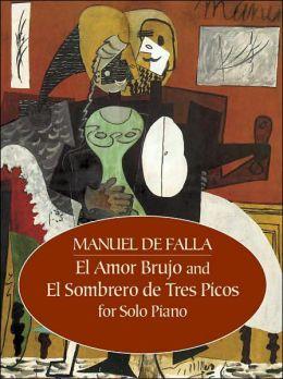 El Amor Brujo and El Sombrero de Tres Picos for Solo Piano