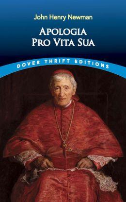 Apologia Pro Vita Sua: Geschichte Meiner Religiösen Überzeugungen
