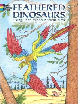 Feathered Dinosaurs: Flying Reptiles and Ancient Birds