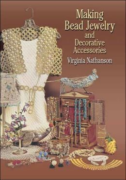 Making Bead Jewelry and Decorative Accessories