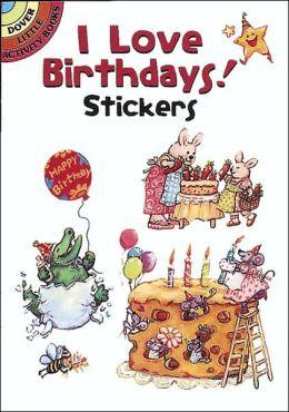 I Love Birthdays! Stickers