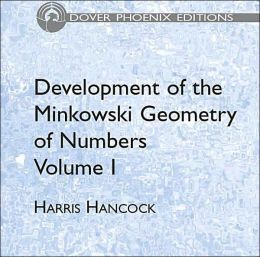 Development of the Minkowski Geometry of Numbers Volume 1
